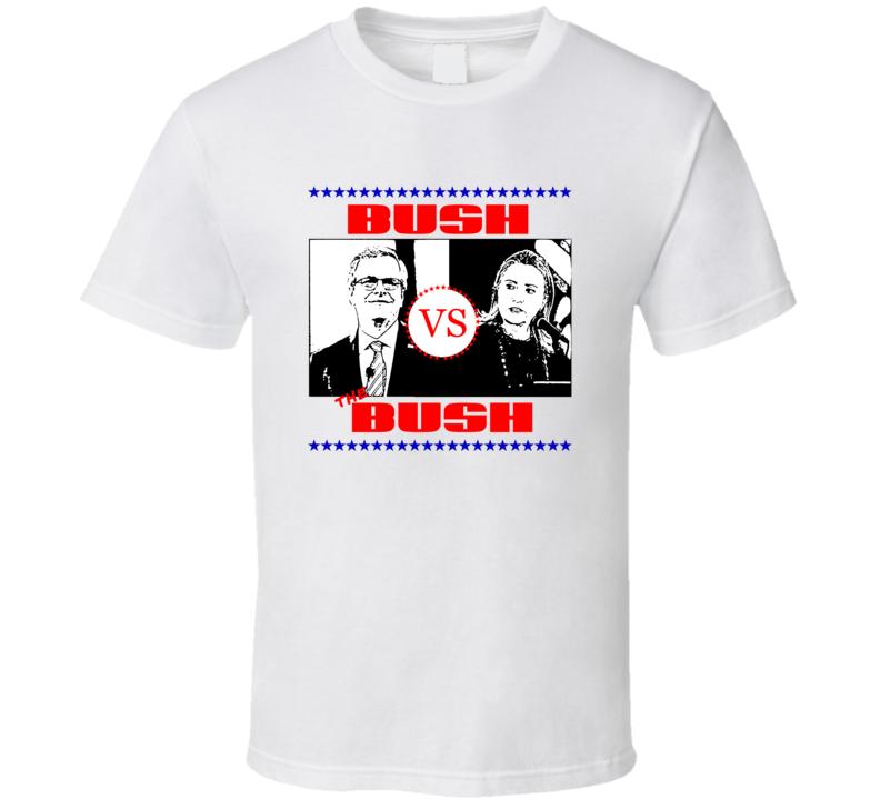 Bush vs the Bush funny 2016 presidential campaign shirt Jeb Bush ...