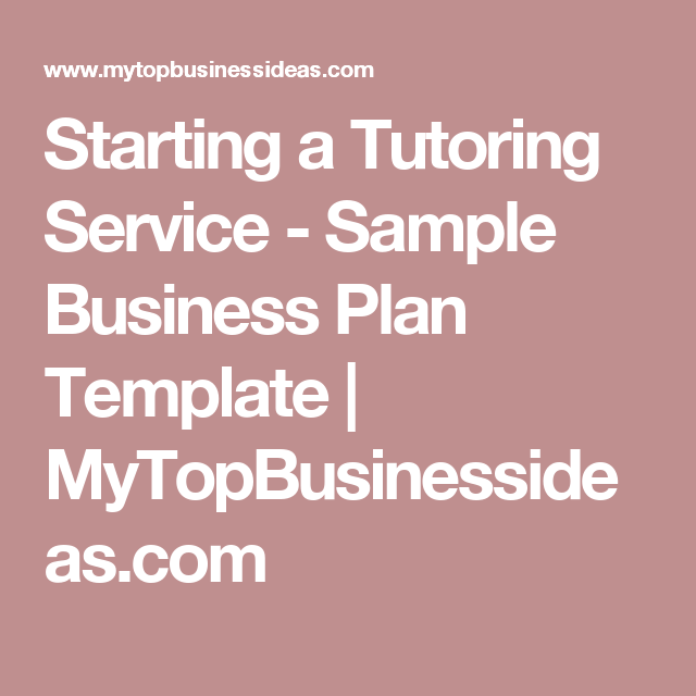 Starting A Tutoring Service  Sample Business Plan Template