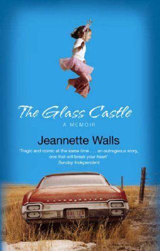 The Glass Castle: A Memoir:Amazon.co.uk:Books