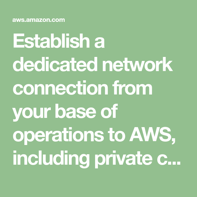 Establish A Dedicated Network Connection From Your Base Of