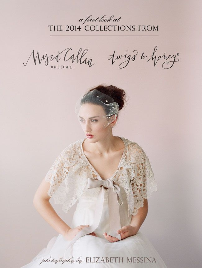 Myra Callan Bridal and Twigs & Honey 2014 Collections