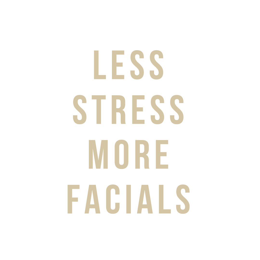 Less Stress More Facials Please Chicrepublic Quotes Beauty