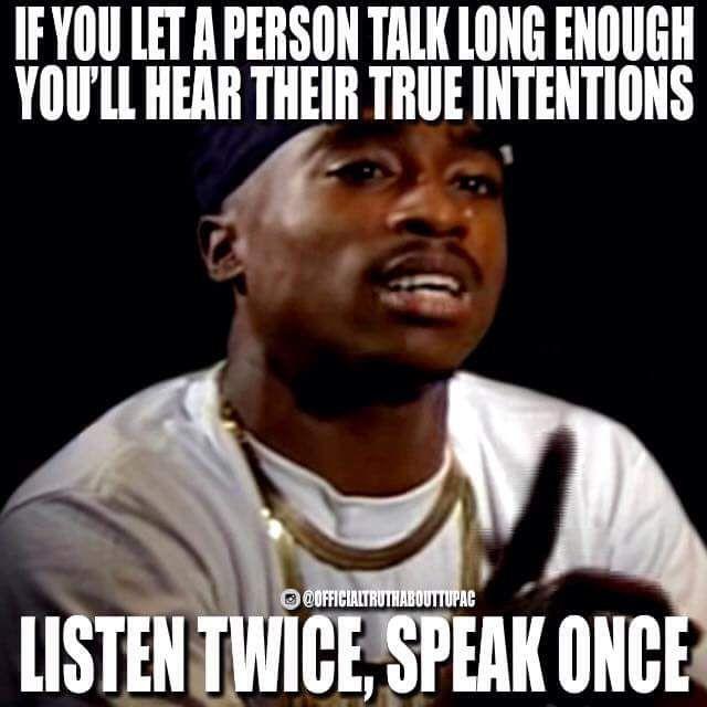 bf421bc9a1c24185c6542fd009a350e1 talk long enough meme tupac meme speak ones meme for real tho