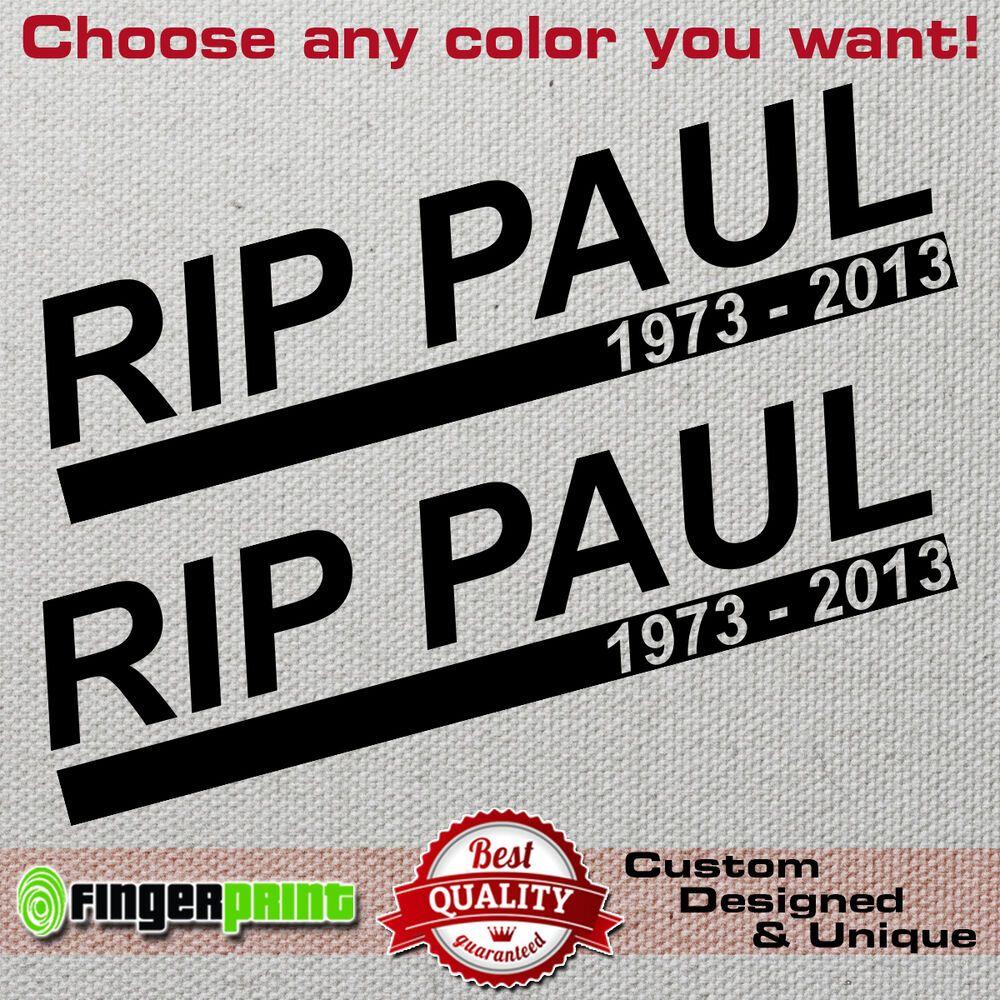 Rip Paul Walker Sticker Decal Vinyl Jdm Fast Furious Drift Memory Turbo Fast F8 Fingerprintdesign Custom Design Design Car Stickers [ 1000 x 1000 Pixel ]