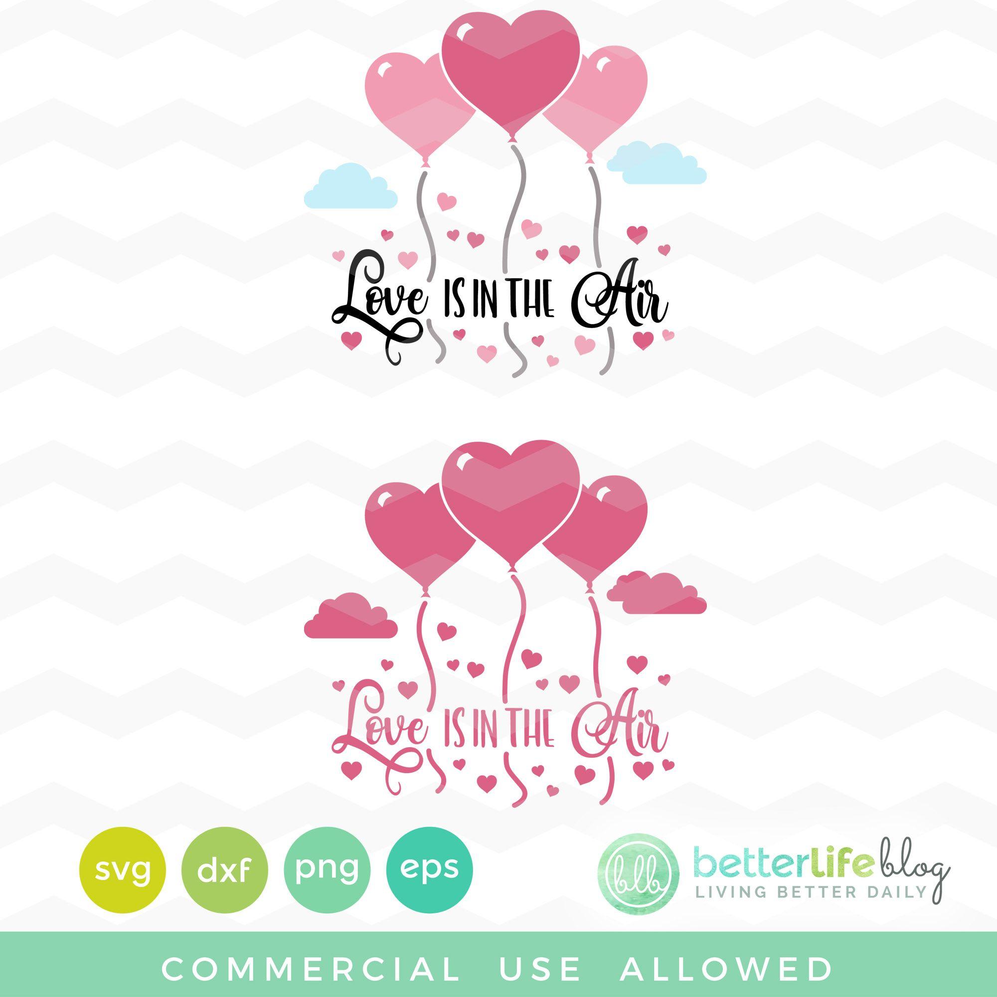 Download Love is in the Air SVG File   Cricut, Svg file, Cricut vinyl