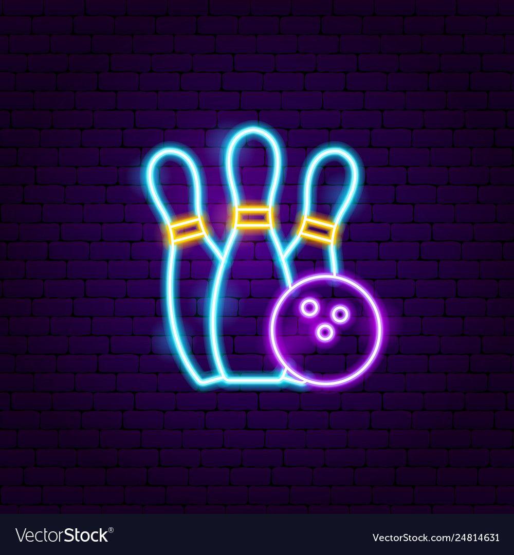 Bowling Neon Label Vector Image On Vectorstock Neon Neon Signs Neon Logo