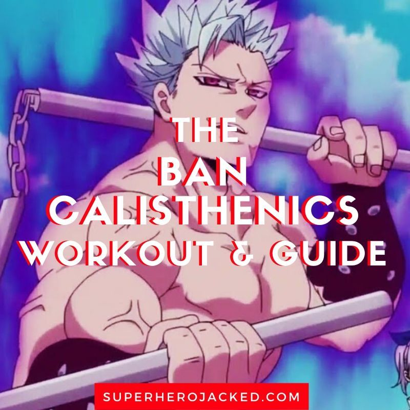 Ban Cosplay Workout Guide Become The Seven Deadly Sins Character In 2021 Workout Guide Calisthenics Workout Workout