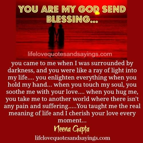 You Are My God Send Blessing Love Love Quotes Quotes About God