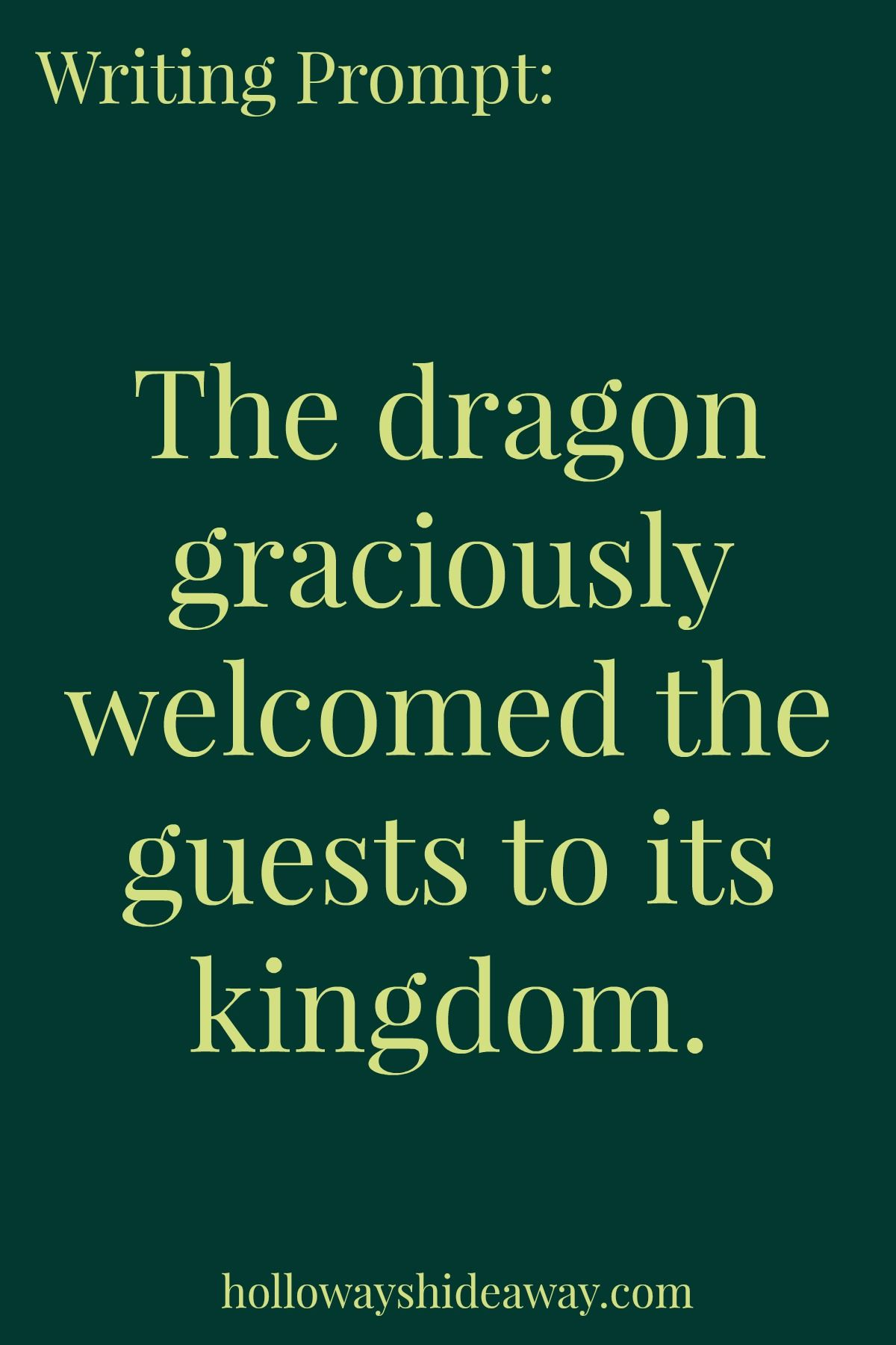 fantasy writing prompts-feb2017-the dragon graciously welcomed the