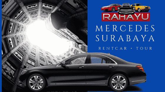 Sewa Mobil Mercy Surabaya Rental Mercedes Surabaya Rahayu Sewa Mobil Mewah Surabaya Mercedes Mobil Mewah Pariwisata