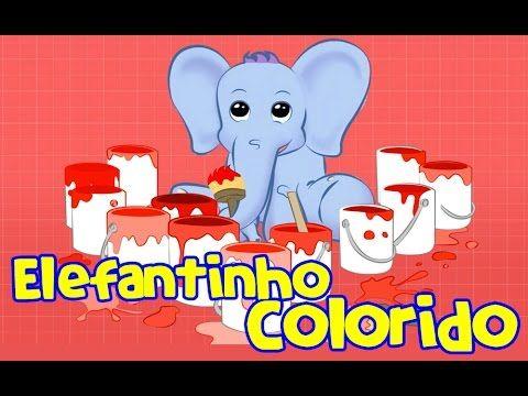 Elefantinho Colorido Que Cor Elefantinho Bonitinho Musica