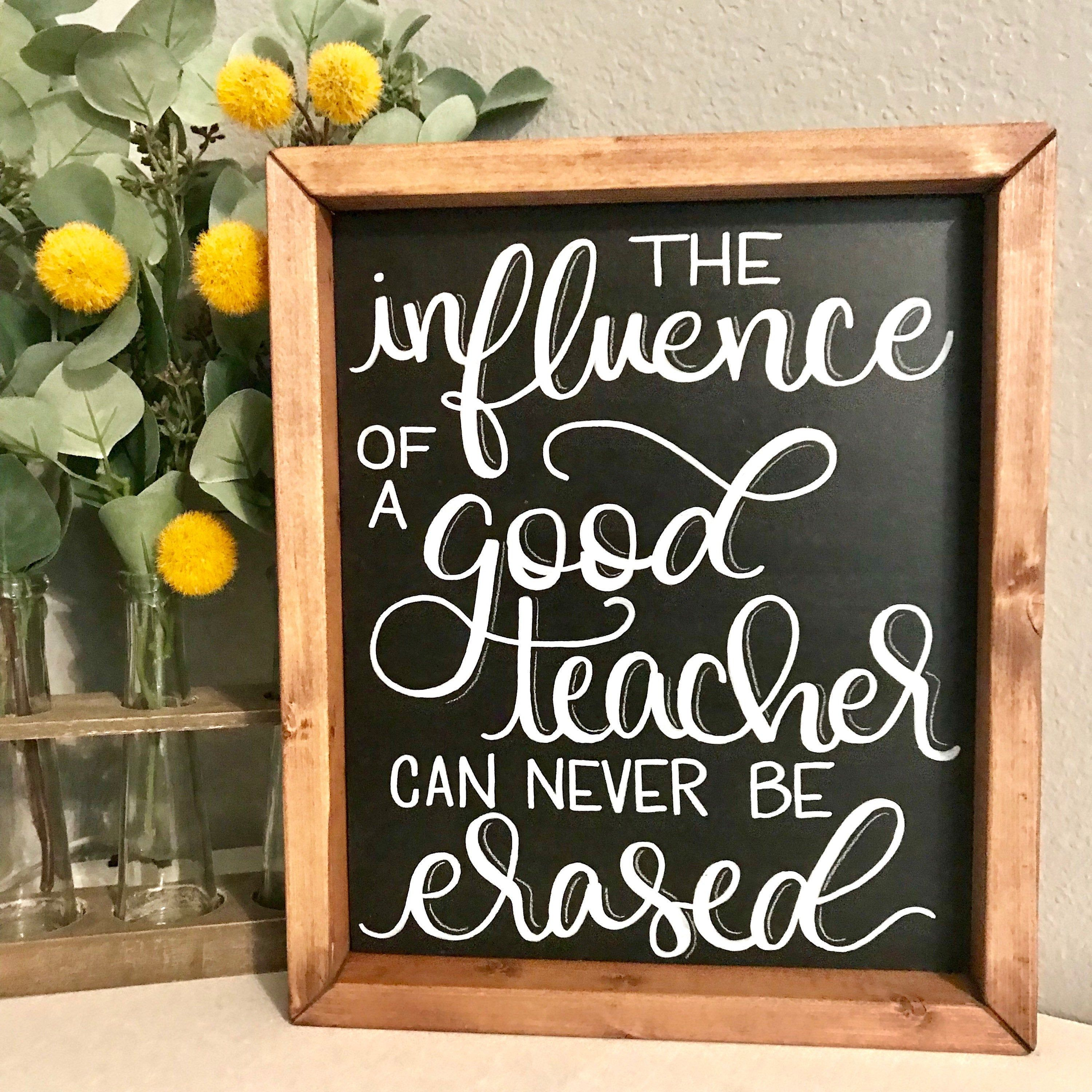 """New """"The Influence Of A Good Teacher Can Never Be Erased"""" Chalk Couture Transfer"""
