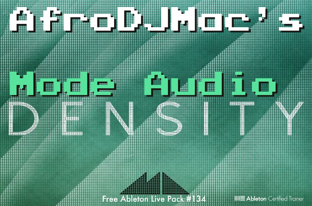 Mode Density: Free Ableton Live Pack 134  ModeAudio