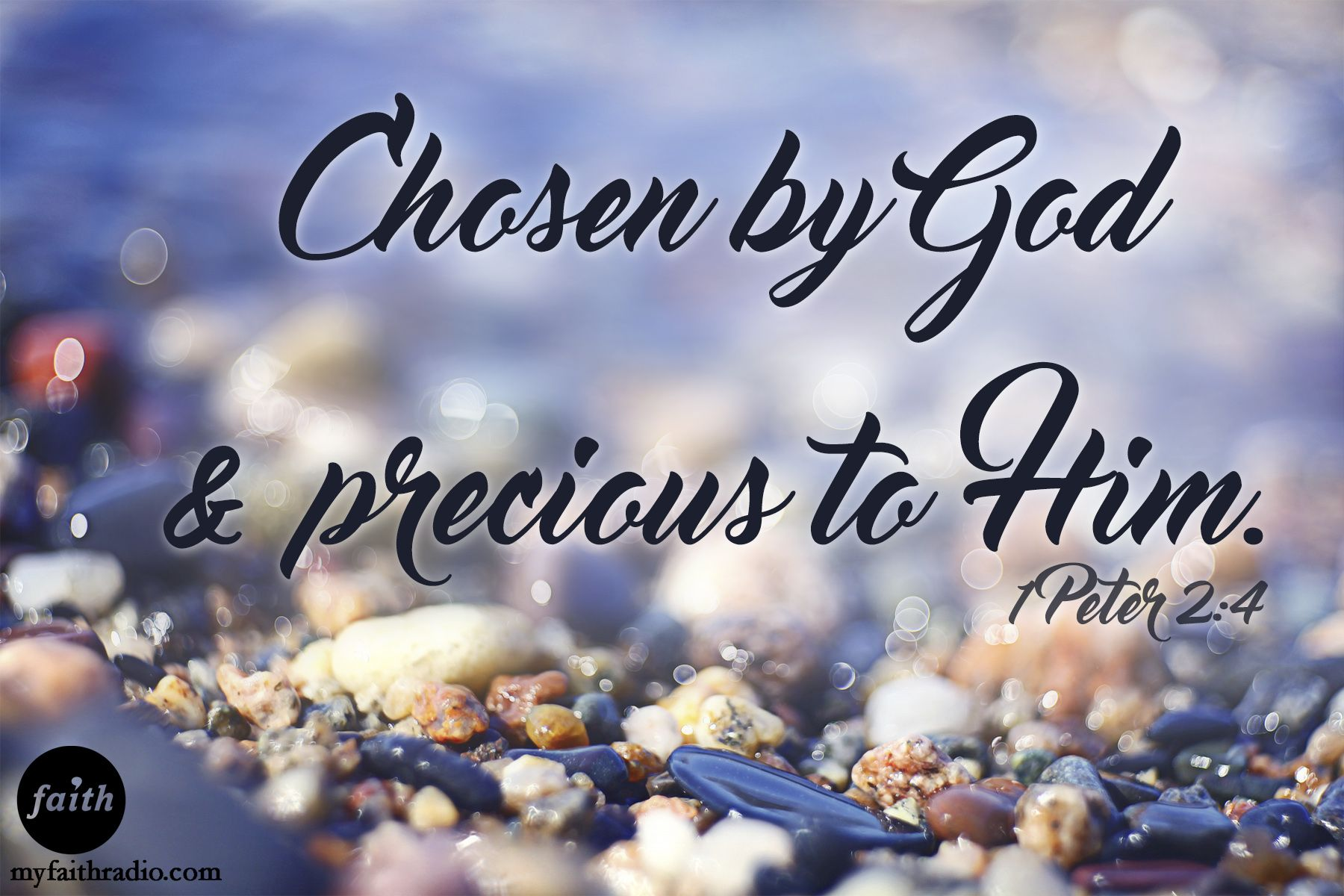 We are chosen and precious to God  | Verses & Quotes