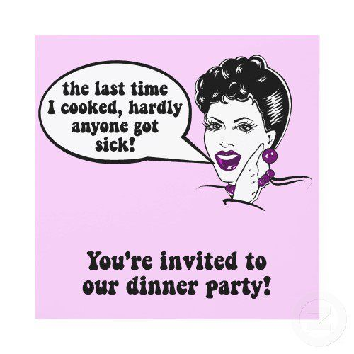 Dinner Parties Are Easier If There Have Been No Incidents Party Quotes Dinner Party Dinner Invitations