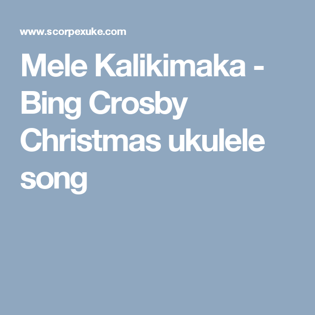 Mele Kalikimaka Bing Crosby Christmas Ukulele Song Learning