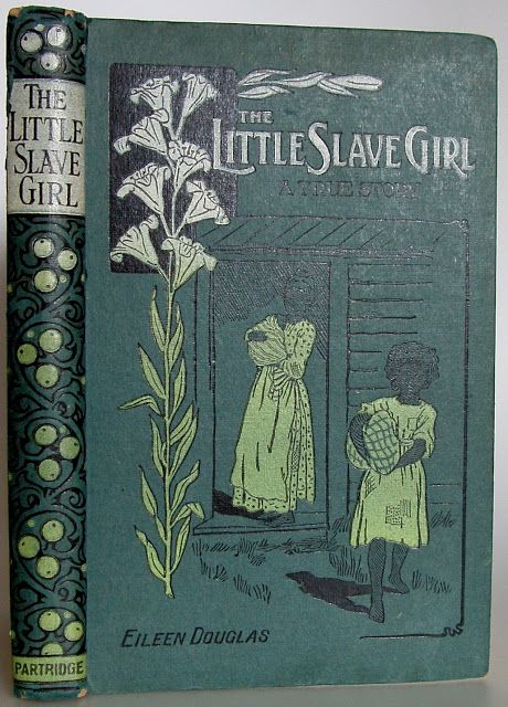 """The Little Slave Girl, A True Story, Told by Mammy Sara Herself, Who is still Alive to Eileen Douglas, London: S. W. Partridge & Co., Ltd. reprinted from """"The Young Soldier"""" - Beautiful Antique Books"""