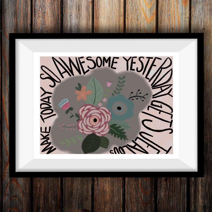 Make today awesome wall art printable digital art