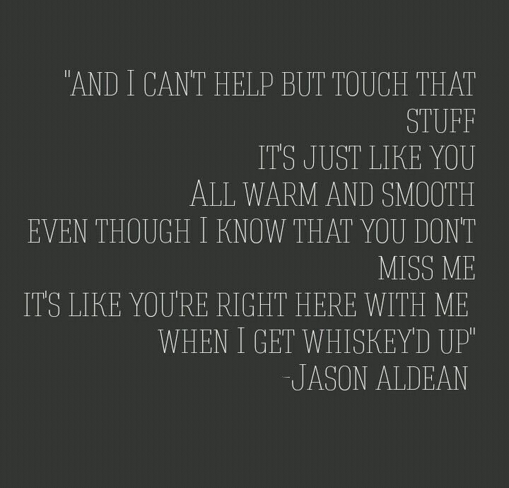 Lyric roses outkast lyrics : Whiskey'd Up by Jason Aldean lyrics
