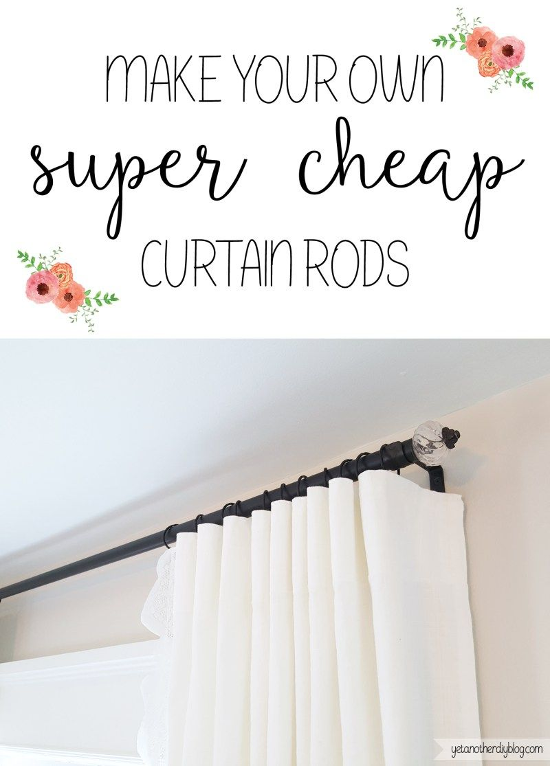 Must Pin Cheapest Way Around To Get Thick Sturdy Curtain Rods