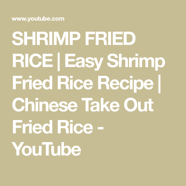 EASY SHRIMP FRIED RICE   EASY Shrimp Fried Rice Recipe   Chinese Take Out Fried Rice