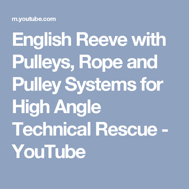 English Reeve with Pulleys, Rope and Pulley Systems for High Angle Technical Rescue - YouTube