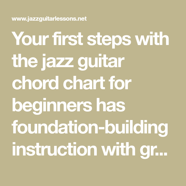 Your First Steps With The Jazz Guitar Chord Chart For Beginners Has