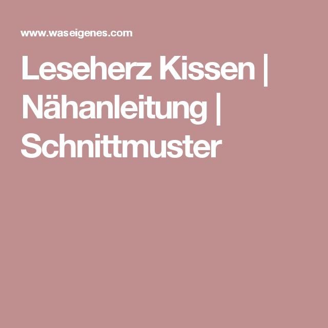 Leseherz Kissen | Lesen | Pinterest | Nähen, Lesen and Nähanleitung