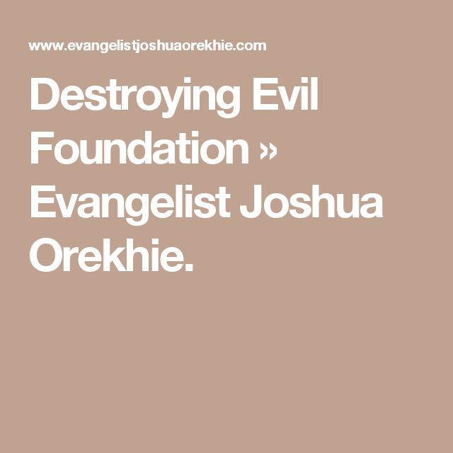 Destroying Evil Foundation » Evangelist Joshua Orekhie