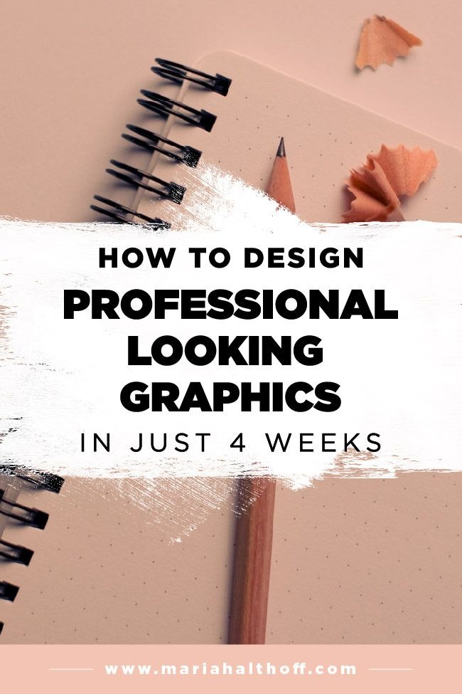 How to Design Professional Looking Graphics in Just 4 Weeks