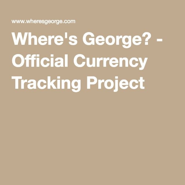 where s george official currency tracking project money