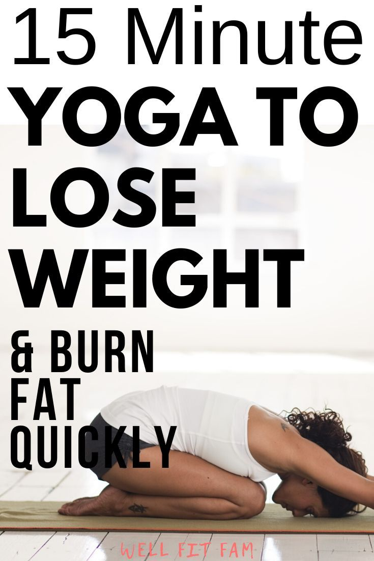 15 Minute Yoga Routine to Lose Weight and Burn Fat Quickly