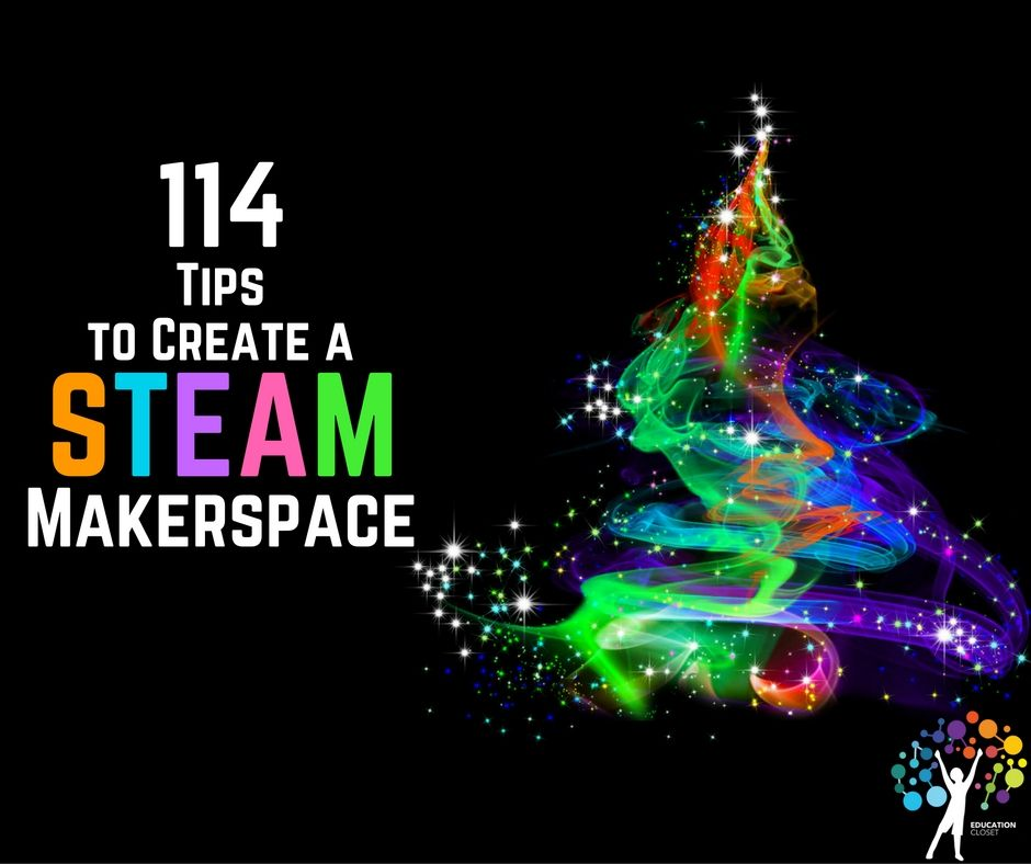 Stem Programs Should Not Be Implemented In Elementary: 114 Tips To Create A STEAM Makerspace In Schools