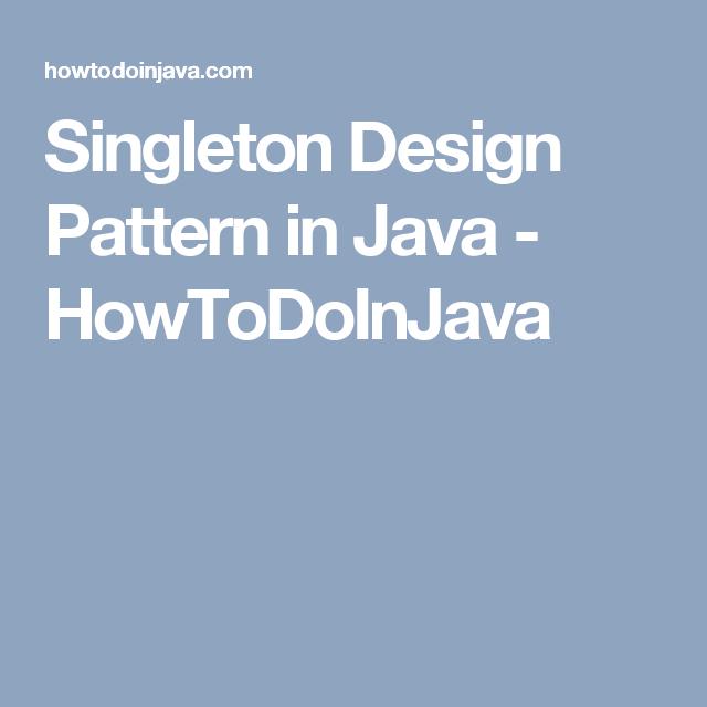 Singleton Design Pattern Design Patterns In Java Pattern Design