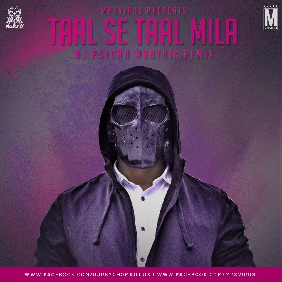 Taal Se Taal Mila (Remix) - DJ Psycho Madtrix Download Now