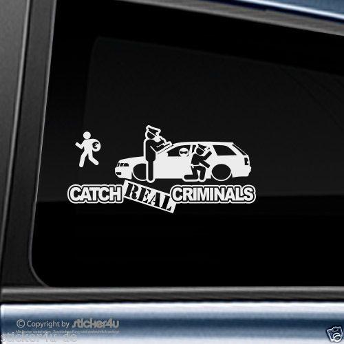929 Fun Sticker Aufkleber Catch Real Criminals Audi A4 Rs4