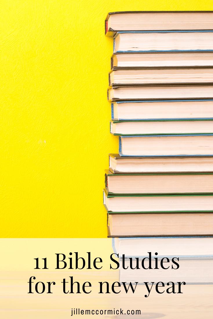 11 Bible Studies You Ll Love And Learn From Jillemccormick Com Bible Study Bible Study Fellowship Bible