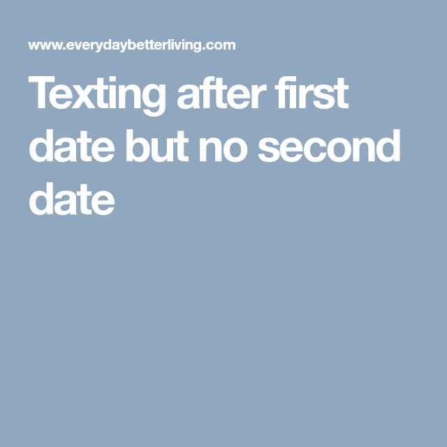 no second date after first date
