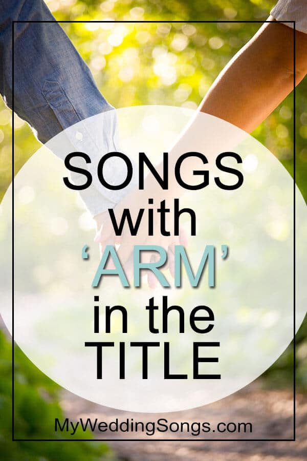 Arm Songs List Songs With Arm in the Title My Wedding