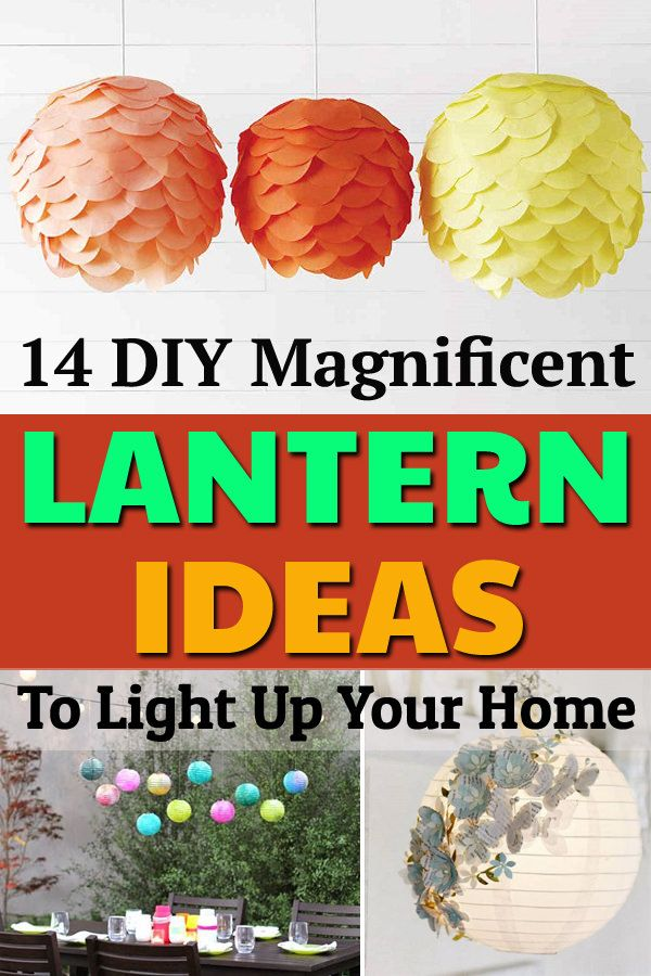 30 Ways To Make Your Home Pinterest Perfect: 14 DIY Hanging Lanterns To Light Up Your Home