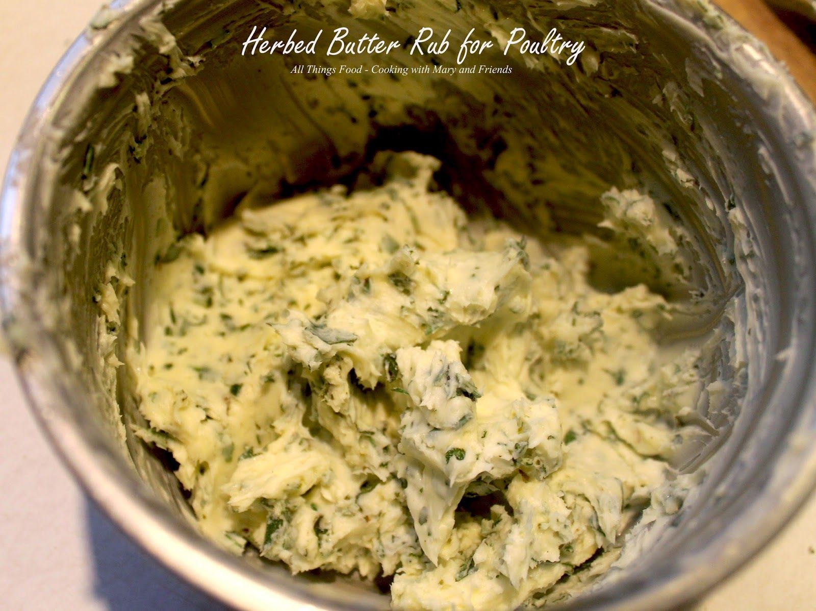 Cooking With Mary And Friends Herbed Butter Rub For Poultry Turkey Rub Recipes Thanksgiving Flavored Butter Recipes Herb Butter Recipe