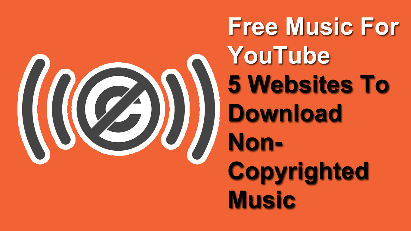 5 Websites That Provide Non Copyrighted Music For Youtube Youtube Copyright Free Music Copyright Music Youtube