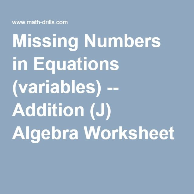 Missing Numbers In Equations Variables Addition J Algebra