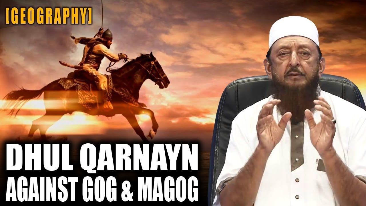 Dhul-Qarnayn against GOG and Magog (Geography) | Sheikh