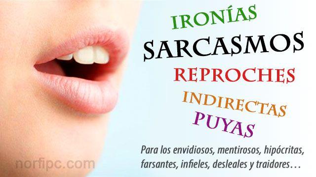 Frases De Ironia P 2: Mensajes De #ironía Y #sarcasmo Para Los Envidiosos