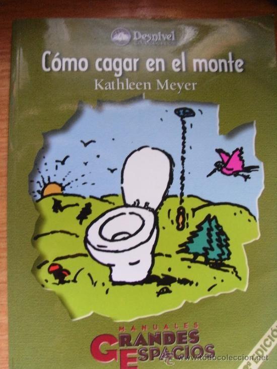 COMO CAGAR EN EL MONTE - Kathlee MEYER – ED Desnivel | Ya