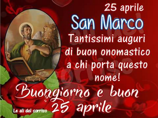 Buon 25 Aprile San Marco Auguri Il Mese Pinterest