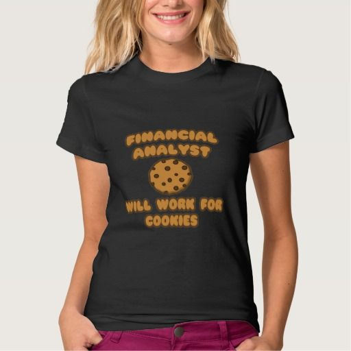 Financial Analyst Will Work for Cookies T Shirt, Hoodie Sweatshirt - financial analyst job description