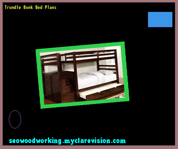 Trundle Bunk Bed Plans 215127 - Woodworking Plans and Projects!