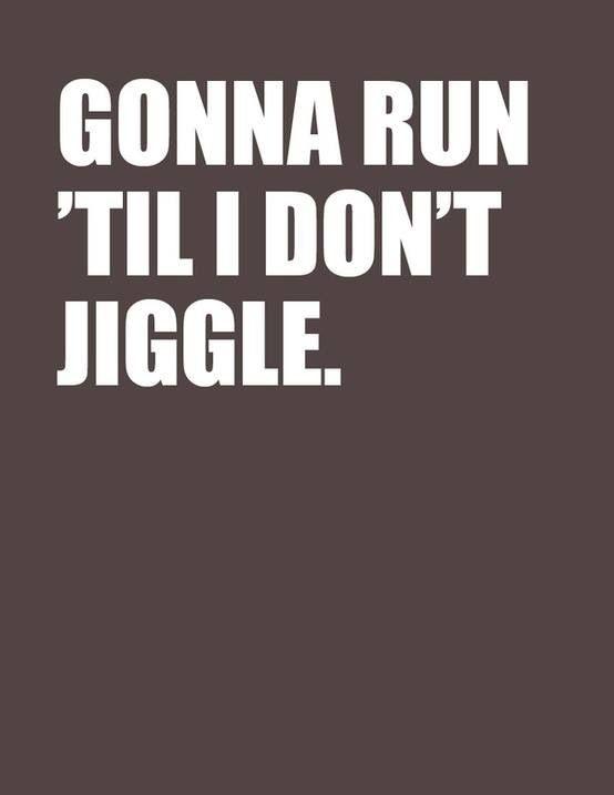 Running motivation.
